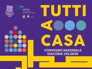 Tutti a Casa. Il Convegno nazionale della Diaconia Valdese sull'accoglienza in Italia, tra emergenze e dispositivi strutturali