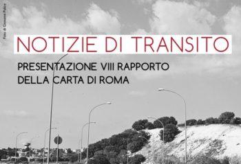 """""""Notizie di transito"""" VIII Rapporto Carta di Roma"""