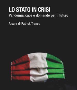Lo stato in crisi: pandemia, caos e domande per il futuro